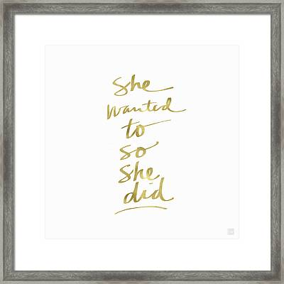 She Wanted To So She Did Gold- Art By Linda Woods Framed Print by Linda Woods