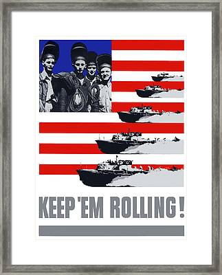 Ships -- Keep 'em Rolling Framed Print by War Is Hell Store