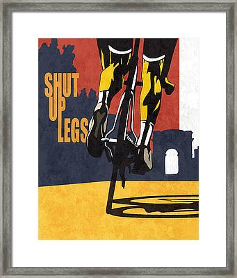 Shut Up Legs Tour De France Poster Framed Print