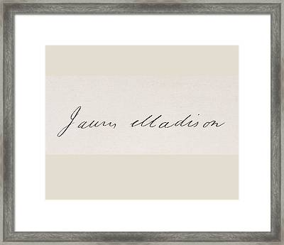 Signature Of James Madison 1751 To 1836 Framed Print by Vintage Design Pics