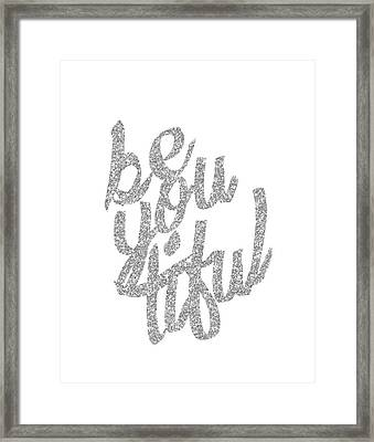 Framed Print featuring the digital art Silver 'beyoutiful' Typographic Poster by Jaime Friedman