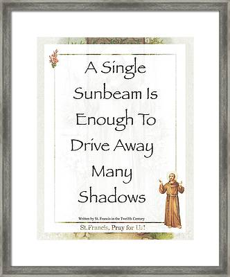 Single Sunbeam By St. Francis Of Assisi Framed Print by Desiderata Gallery