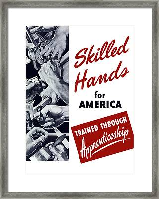 Skilled Hands For America Framed Print by War Is Hell Store