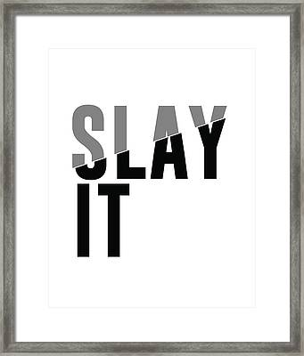 Slay It Framed Print