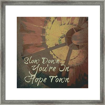 Slow Down You're In Hope Town V2 Framed Print by Brandi Fitzgerald