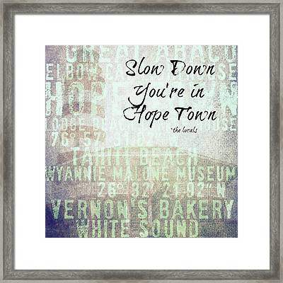 Slow Down You're In Hope Town V3 Framed Print by Brandi Fitzgerald