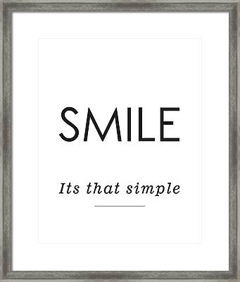 Smile -its That Simple Framed Print