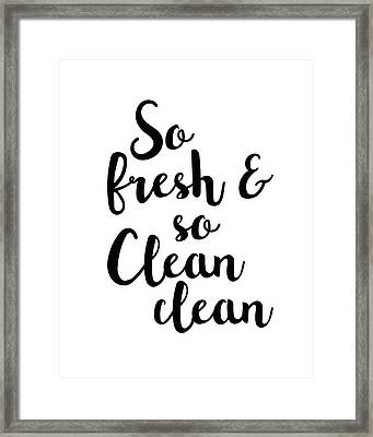 So Fresh And So Clean Clean Framed Print