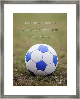 Soccer Poster Pass Unto Others Framed Print