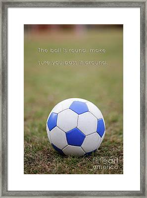 Soccer Quote Pass The Ball Poster Framed Print