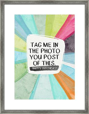 Social Media Birthday- Art By Linda Woods Framed Print by Linda Woods