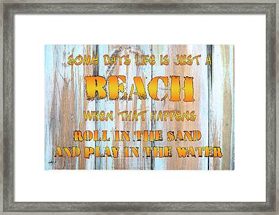 Some Days Are Just A Beach Framed Print