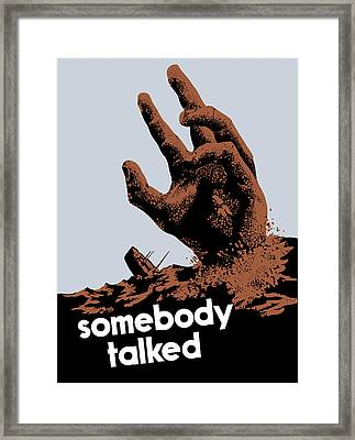 Somebody Talked - Ww2 Framed Print by War Is Hell Store