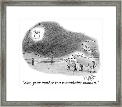 Son, Your Mother Is A Remarkable Woman Framed Print