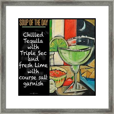 Soup Of The Day Poster Tequila Lime Framed Print by Tim Nyberg