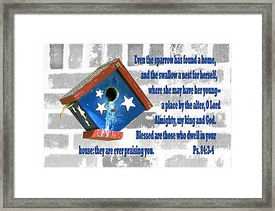 Sparrow Bird House Ps.84 V 3-4 Framed Print by Linda Phelps