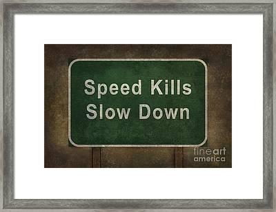 Speed Kills Slow Down Roadside Sign Illustration Framed Print by Bruce Stanfield