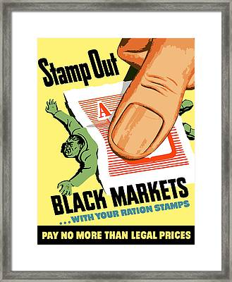 Stamp Out Black Markets Framed Print by War Is Hell Store