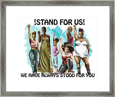 Stand For Us With Writing Framed Print by Terri Meredith