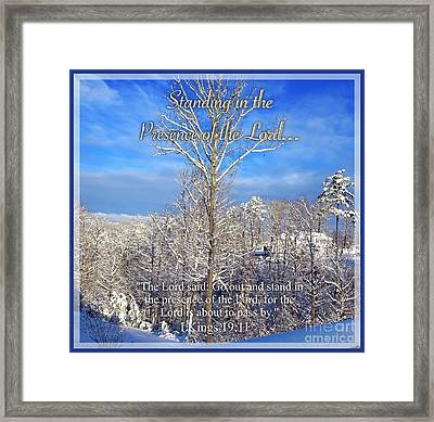 Standing In The Presence Of The Lord... Framed Print