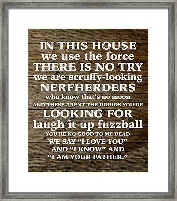 Star Wars Home Quotes Parody Humor Framed Print by Design Turnpike
