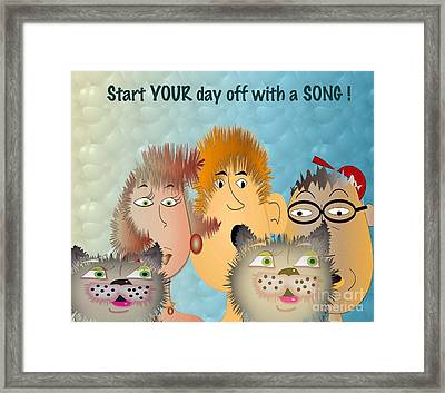 Start Off Your Day With A Song Framed Print