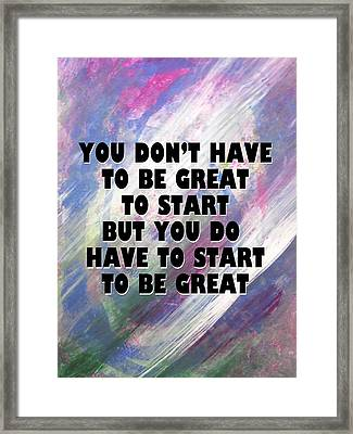 Start To Be Great Framed Print by John Fish