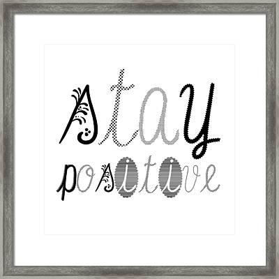 Stay Positive Framed Print by Melanie Viola