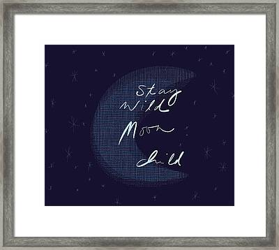 Stay Wild Moon Child Framed Print