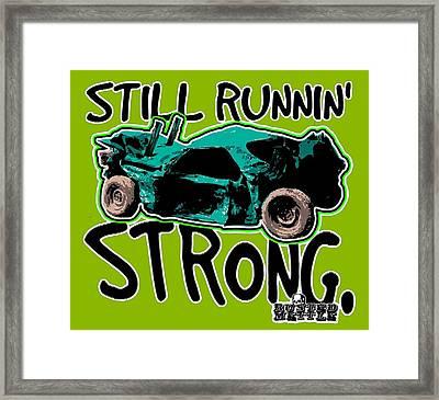 Still Runnin' Strong Framed Print