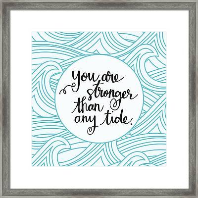 Stronger Than Any Tide Framed Print