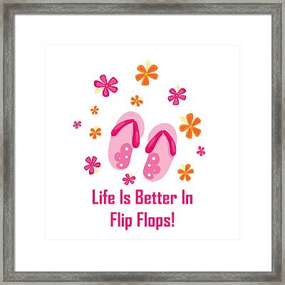 Surfer Art - Life Is Better In Flip Flops Framed Print by Life Over Here