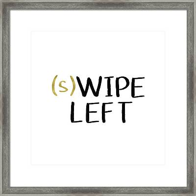 Swipe Left- Art By Linda Woods Framed Print by Linda Woods