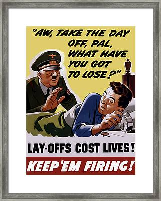 Take The Day Off Pal - Ww2 Framed Print by War Is Hell Store