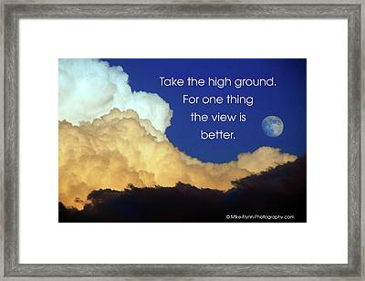 Take The High Ground Framed Print