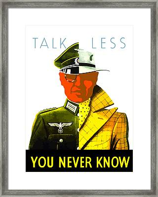 Talk Less You Never Know Framed Print by War Is Hell Store