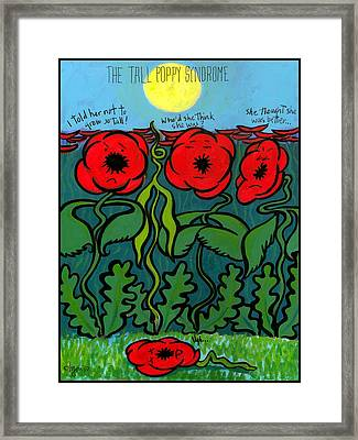 Tall Poppy Syndrome Framed Print by Angela Treat Lyon