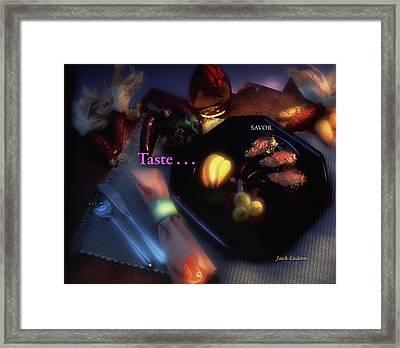 Taste . . . Savor Framed Print by Jack Eadon