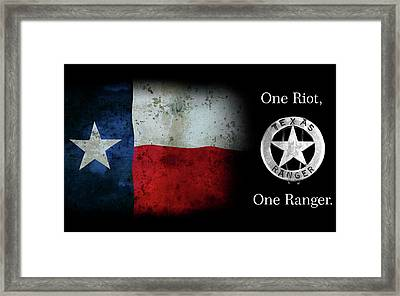 Texas Rangers Motto - One Riot, One Ranger  2 Framed Print by Daniel Hagerman