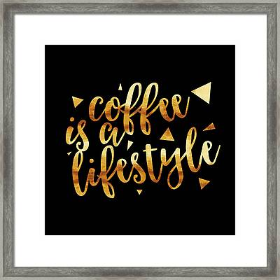 Text Art Coffee Is A Lifestyle - Golden And Black Framed Print