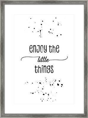 Text Art Enjoy The Little Things Framed Print