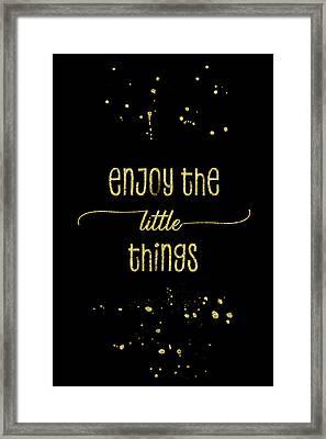 Text Art Gold Enjoy The Little Things Framed Print