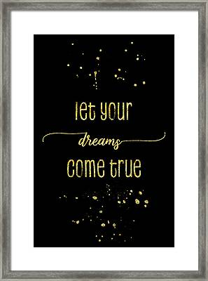 Text Art Gold Let Your Dreams Come True Framed Print
