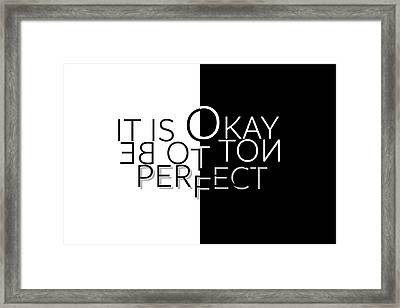 Text Art It Is Okay Not To Be Perfect Framed Print by Melanie Viola
