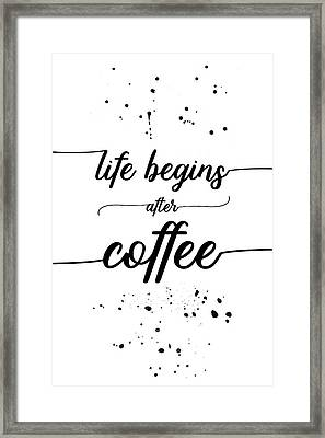 Text Art Life Begins After Coffee Framed Print