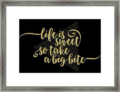 Text Art Life Is Sweet - Golden Framed Print