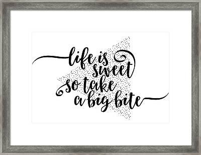 Text Art Life Is Sweet Framed Print