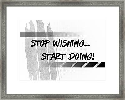 Text Art Start Doing Framed Print by Melanie Viola