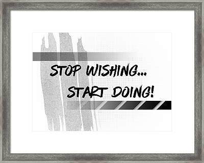 Text Art Start Doing Framed Print