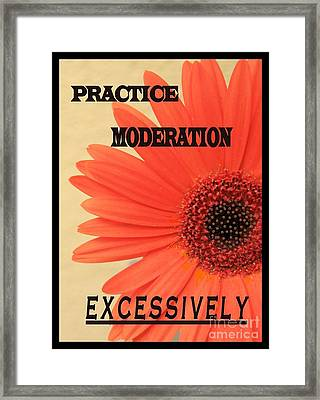 Practice Moderation, Excessively Framed Print by Jean Clarke